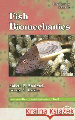 Fish Physiology: Fish Biomechanics Robert E. Shadwick George V. Lauder 9780123504470