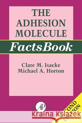The Adhesion Molecule Factsbook Clare Isacke Michael Horton 9780123565051
