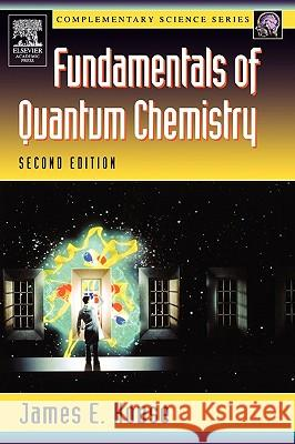 Fundamentals of Quantum Chemistry J. E. House James E. House 9780123567710