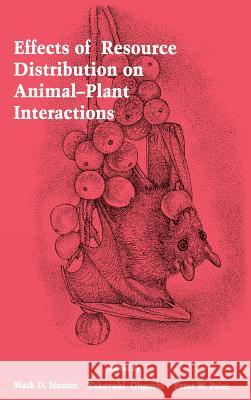Effects of Resource Distribution on Animal Plant Interactions Mark D. Hunter Takayuki Ohguchi Peter W. Price 9780123619556
