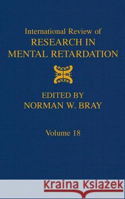 International Review of Research in Mental Retardation Norman W. Bray Epstein 9780123662187