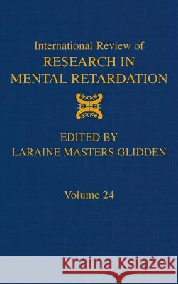 International Review of Research in Mental Retardation Laraine Masters Glidden Glidden 9780123662248
