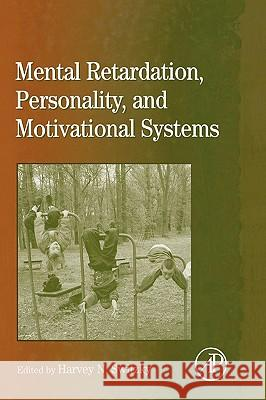 International Review of Research in Mental Retardation: Mental Retardation, Personality, and Motivational Systems Harvey N. Switzky Laraine Masters Glidden Linda Hickson 9780123662316