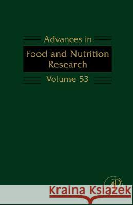 Advances in Food and Nutrition Research, Volume 53 Steve Taylor 9780123737298