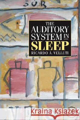 The Auditory System in Sleep Ricardo Velluti 9780123738905