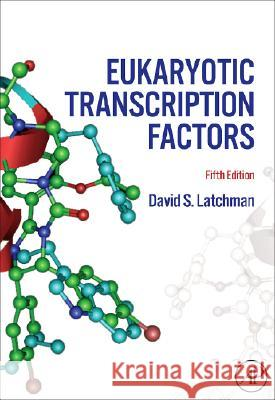 Eukaryotic Transcription Factors David S. Latchman 9780123739834