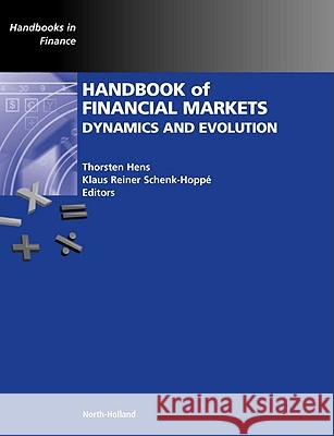 Handbook of Financial Markets: Dynamics and Evolution Klaus Reiner Schenk-Hoppe 9780123742582