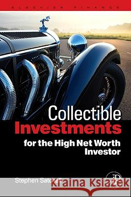 Collectible Investments for the High Net Worth Investor Stephen Satchell 9780123745224