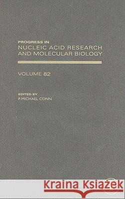 Progress in Nucleic Acid Research and Molecular Biology P. Michael Conn 9780123745491 Academic Press