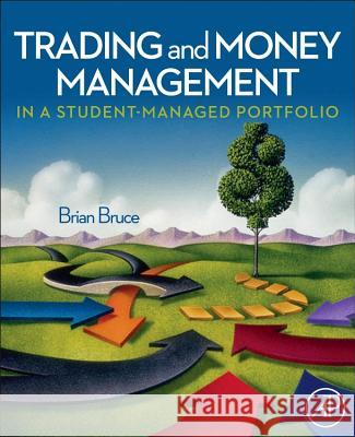 Trading and Money Management in a Student-Managed Portfolio Brian Bruce 9780123747556