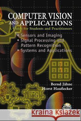 Computer Vision and Applications: Concise Edition [With CDROM] Horst Haussecker Bernd Jahne Bernd Jaehne 9780123797773
