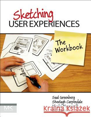 Sketching User Experiences: The Workbook Bill Buxton 9780123819598