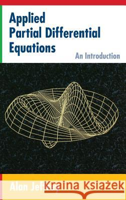 Applied Partial Differential Equations: An Introduction Alan Jeffrey 9780123822529