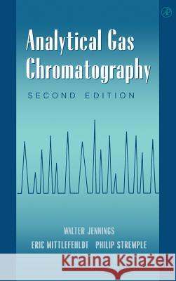 Analytical Gas Chromatography Phillip Stremple Walter Jennings Philip Stremple 9780123843579