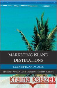 Marketing Island Destinations Lewis-Cameron, Acolla, Roberts, Sherma 9780123849090