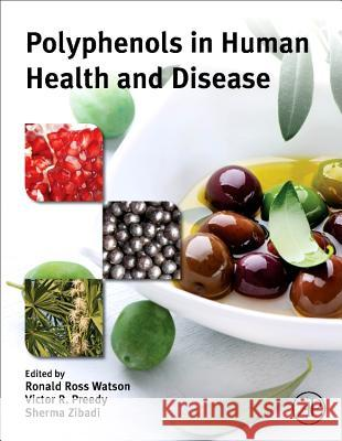 Polyphenols in Human Health and Disease Ronald Watson 9780123984562