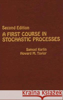 A First Course in Stochastic Processes Howard E. Taylor Samuel Karlin 9780123985521