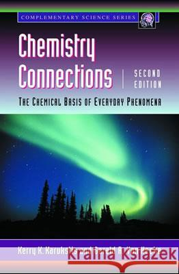Chemistry Connections: The Chemical Basis of Everyday Phenomena Kerry K. Karukstis Gerald R. Va Harvey Mudd College 9780124001510