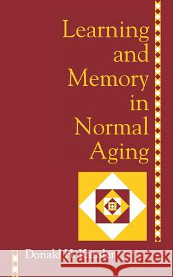 Learning and Memory in Normal Aging Donald H. Kausler 9780124026551