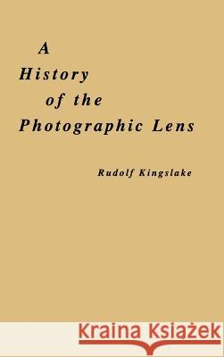 A History of the Photographic Lens Rudolf Kingslake 9780124086401