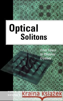Optical Solitons: From Fibers to Photonic Crystals Yuri S. Kivshar Govind P. Agrawal Y. S. Kivshar 9780124105904