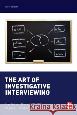 The Art of Investigative Interviewing Sebyan Black, Inge   9780124115774