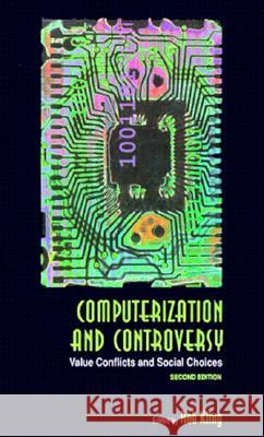 Computerization and Controversy: Value Conflicts and Social Choices Rob Kling 9780124150409