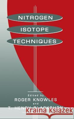 Nitrogen Isotope Techniques Roger Knowles T. Henry Blackburn Eldor A. Paul 9780124169654