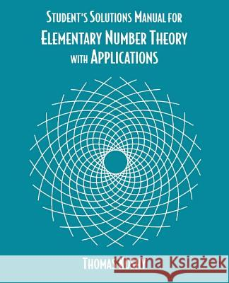 Elementary Number Theory with Applications, Student Solutions Manual Thomas Koshy 9780124211735