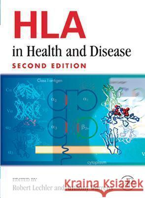 HLA in Health and Disease Robert Lechler Anthony N. Warrens 9780124403154