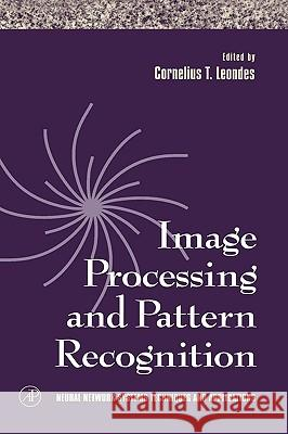 Image Processing and Pattern Recognition Cornelius T. Leondes 9780124438651