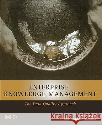 Enterprise Knowledge Management: The Data Quality Approach David Loshin 9780124558403