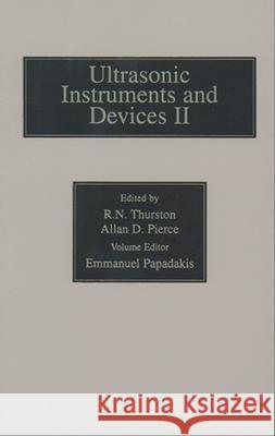 Reference for Modern Instrumentation, Techniques, and Technology: Ultrasonic Instruments and Devices II. Ultrasonic Instruments and Devices II Thurston, R. N., Pierce, Allan D., Papadakis, Emmanuel P. 9780124779457