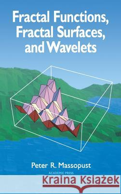 Fractal Functions, Fractal Surfaces, and Wavelets Peter R. Massopust 9780124788404