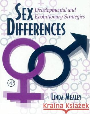 Sex Differences: Developmental and Evolutionary Strategies Linda R. Mealey 9780124874602