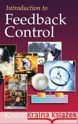 Introduction to Feedback Control Kirsten A. Morris K. A. Morris 9780125076609