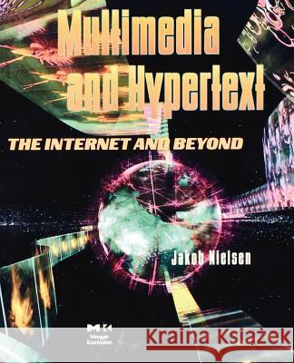 Multimedia and Hypertext : The Internet and Beyond Jakob Nielsen 9780125184083