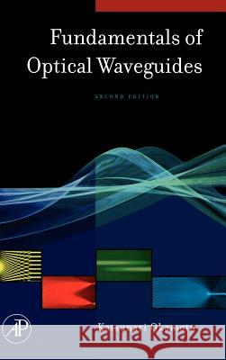 Fundamentals of Optical Waveguides Katsunari Okamoto 9780125250962
