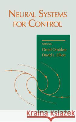Neural Systems for Control Omid M. Omidvar David Elliott 9780125264303