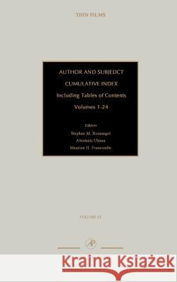 Author and Subject Cumulative Index, Including Tables of Contents : Subject and Author Cumulative Index, Volumes 1-24 Stephen M. Rossnagel Abraham Ullman Maurice H. Francombe 9780125330251
