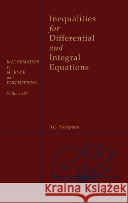 Inequalities for Differential and Integral Equations B. G. Pachpatte William F. Ames 9780125434300