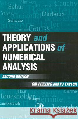 Theory and Applications of Numerical Analysis George M. Phillips G. M. Phillips Peter J. Taylor 9780125535601