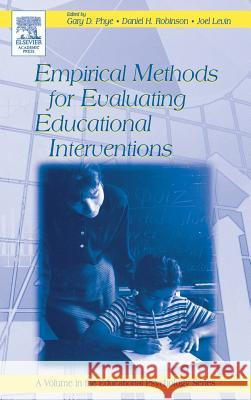 Empirical Methods for Evaluating Educational Interventions Gary Phye Gary D. Phye Daniel H. Robinson 9780125542579