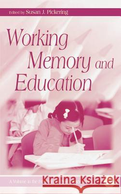 Working Memory and Education Susan J. Pickering 9780125544658