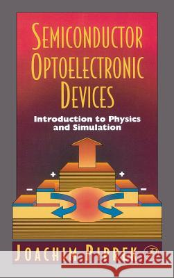 Semiconductor Optoelectronic Devices: Introduction to Physics and Simulation Joachim Piprek 9780125571906
