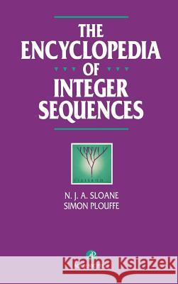 The Encyclopedia of Integer Sequences N. J. a. Sloane Neil J. Sloane Simon Plouffe 9780125586306
