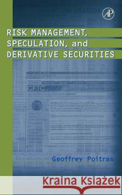 Risk Management, Speculation, and Derivative Securities Geoffrey Poitras Poitras 9780125588225 Academic Press