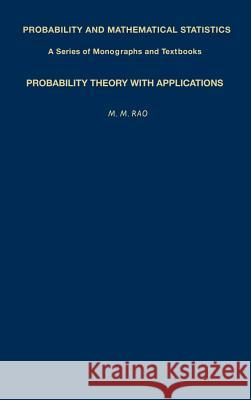 Probability Theory with Applications M. M. Rao M. M. Rao 9780125804806