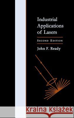 Industrial Applications of Lasers John F. Ready Ready 9780125839617