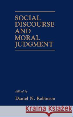 Social Discourse and Moral Judgement Daniel N. Robinson 9780125901550